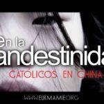 'En la Clandestinidad': así es la realidad de los católicos en China